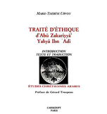 TRAITE D'ETHIQUE, TRADUCTION, INTRODUCTION, NOTES DU TAHDHIB AL-AKHLAQ DE MISKAWAYH, 1ERE EDITION 1969; 2EME EDITION 1988.