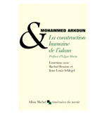LA CONSTRUCTION HUMAINE DE L'ISLAM – EDITIONS ALBIN MICHEL 2012.